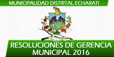 Resoluciones de Gerencia Municipal - 2016