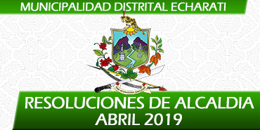 Resoluciones de Alcaldía - Abril 2019