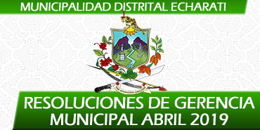 Resoluciones de Gerencia Municipal - Abril 2019