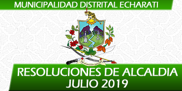Resoluciones de Alcaldía - Julio 2019