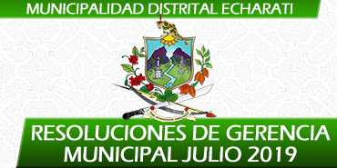 Resoluciones de Gerencia Municipal - Julio 2019